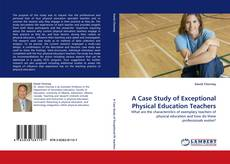 Bookcover of A Case Study of Exceptional Physical Education Teachers