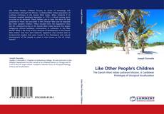 Bookcover of Like Other People''s Children