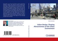 Bookcover of Urban Design: Shaping Attractiveness of the Urban Environment