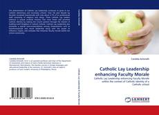 Bookcover of Catholic Lay Leadership enhancing Faculty Morale