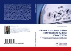 Capa do livro de TUNABLE FUZZY LOGIC BASED CONTROLLER FOR µ-EDM SERVO SYSTEM