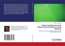 Bookcover of Weed Interference And Weed Control Study in Crop Mixture