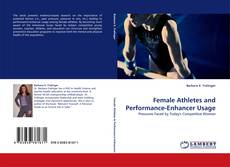 Bookcover of Female Athletes and Performance-Enhancer Usage