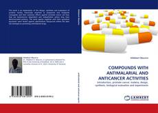 Buchcover von COMPOUNDS WITH ANTIMALARIAL AND ANTICANCER ACTIVITIES