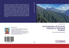 An Evaluation of Tourism Industry in Himachal Pradesh的封面