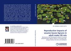 Обложка Reproductive impacts of sesame leaves lignans in adult males SD rats