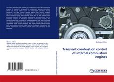 Bookcover of Transient combustion control of internal combustion engines
