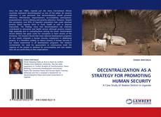 Bookcover of DECENTRALIZATION AS A STRATEGY FOR PROMOTING HUMAN SECURITY