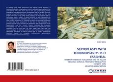 Bookcover of SEPTOPLASTY WITH TURBINOPLASTY- IS IT ESSENTIAL