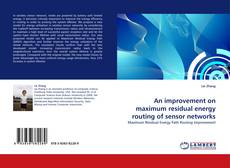 Portada del libro de An improvement on maximum residual energy routing of sensor networks