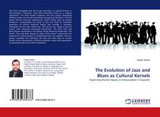 Bookcover of The Evolution of Jazz and Blues as Cultural Kernels