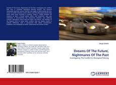 Bookcover of Dreams Of The Future, Nightmares Of The Past