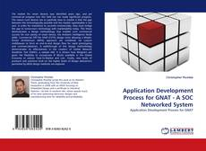 Application Development Process for GNAT - A SOC Networked System kitap kapağı