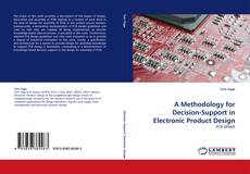 Bookcover of A Methodology for Decision-Support in Electronic Product Design