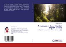 Bookcover of A measure of three nigerian english accents