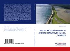 DECAY RATES OF FENTHION AND ITS DERIVATIVES IN SOIL SAMPLES kitap kapağı