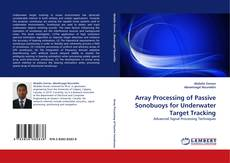 Bookcover of Array Processing of Passive Sonobuoys for Underwater Target Tracking