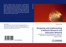 Bookcover of Designing and implementing a National Research and Education Network