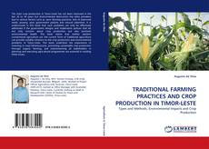 Bookcover of TRADITIONAL FARMING PRACTICES AND CROP PRODUCTION IN TIMOR-LESTE