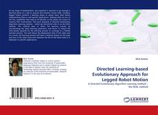 Bookcover of Directed Learning-based Evolutionary Approach for Legged Robot Motion