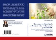 Couverture de Secondary metabolites in cultures in vitro of Hypericum perforatum L.