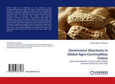 Bookcover of Governance Structures in Global Agro-Commodities Chains