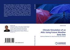 Bookcover of Climate Simulation of an Attic Using Future Weather Data Sets
