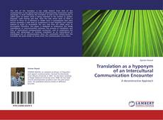 Translation as a hyponym of an Intercultural Communication Encounter kitap kapağı