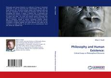 Bookcover of Philosophy and Human Existence: