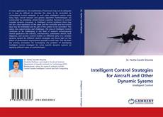 Bookcover of Intelligent Control Strategies for Aircraft and Other Dynamic Sysems
