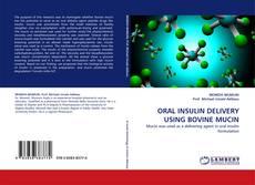 Bookcover of ORAL INSULIN DELIVERY USING BOVINE MUCIN