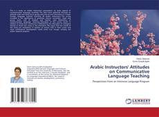 Bookcover of Arabic Instructors' Attitudes on Communicative Language Teaching