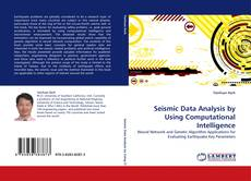 Bookcover of Seismic Data Analysis by Using Computational Intelligence