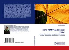 Bookcover of HOW REMITTANCES ARE USED?
