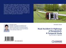 Bookcover of Road Accident in Highways of Bangladesh: A Temporal Study