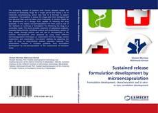 Buchcover von Sustained release formulation development by microencapsulation