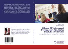 Efficacy Of Training And Development At A Higher Institution In Namibia kitap kapağı