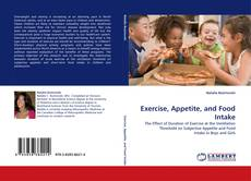 Bookcover of Exercise, Appetite, and Food Intake