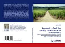 Bookcover of Economics of existing farming systems of Uttar Pradesh(India)