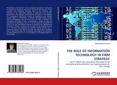 Portada del libro de THE ROLE OF INFORMATION TECHNOLOGY IN FIRM STRATEGY