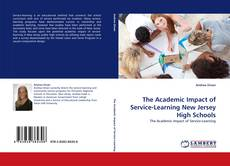 Bookcover of The Academic Impact of Service-Learning New Jersey High Schools