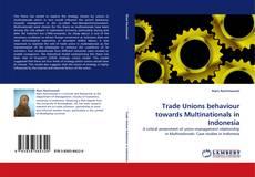 Capa do livro de Trade Unions behaviour towards Multinationals in Indonesia