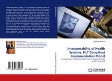 Bookcover of Interoperability of Health Systems. HL7 Compliant Implementation Model