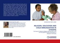 Buchcover von RELIGION, EDUCATION AND CHILD IMMUNIZATION IN ETHIOPIA