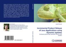 Bookcover of Incremental Product Release of Java Applications using Dynamic Updates