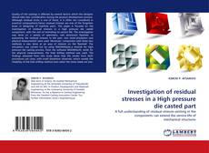 Portada del libro de Investigation of residual stresses in a High pressure die casted part
