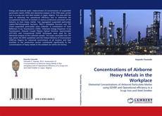 Bookcover of Concentrations of Airborne Heavy Metals in the Workplace