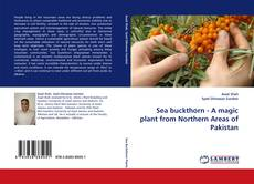 Sea buckthorn - A magic plant from Northern Areas of Pakistan kitap kapağı