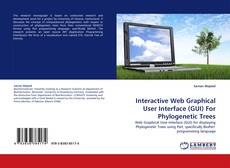 Buchcover von Interactive Web Graphical User Interface (GUI) For Phylogenetic Trees