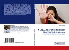 Bookcover of A LEGAL RESPONSE TO CHILD TRAFFICKING IN AFRICA